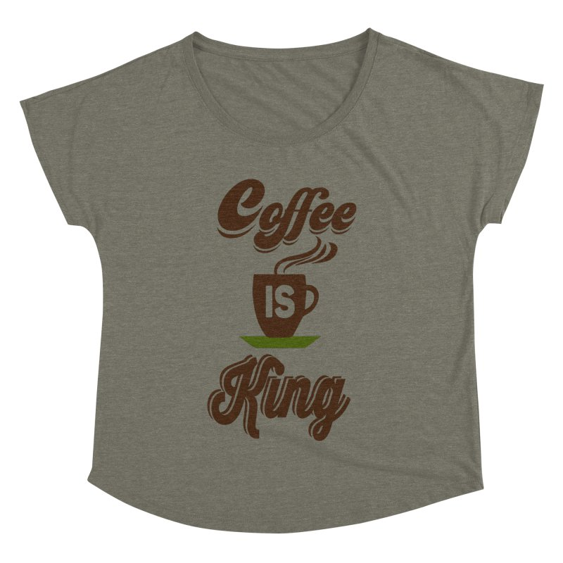 Coffee is King Women's Dolman by Mini Moo Moo Clothing Company