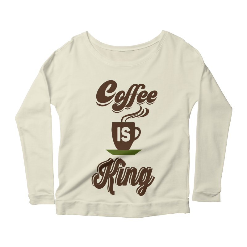 Coffee is King Women's Longsleeve Scoopneck  by Mini Moo Moo Clothing Company