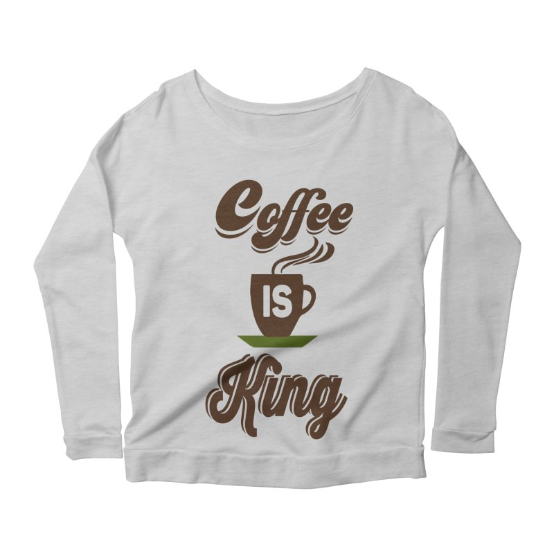 Coffee is King Women's Scoop Neck Longsleeve T-Shirt by Mini Moo Moo Clothing Company