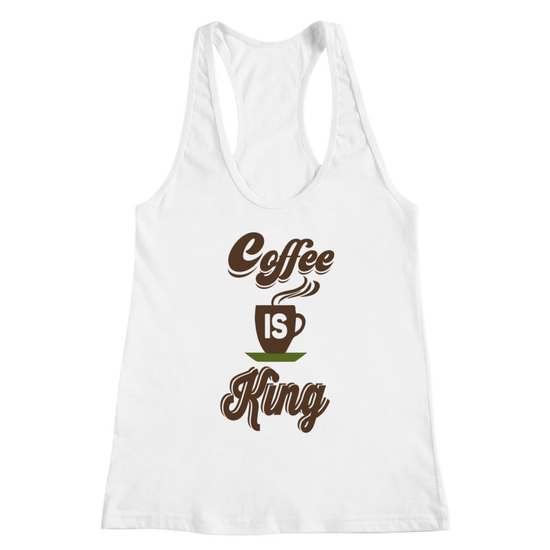 Coffee is King Women's Racerback Tank by Mini Moo Moo Clothing Company