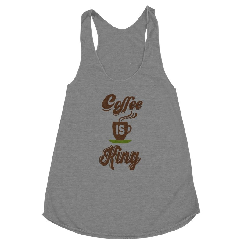 Coffee is King Women's Racerback Triblend Tank by Mini Moo Moo Clothing Company