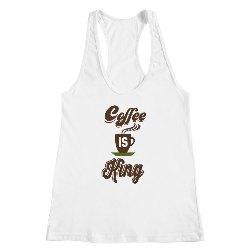 Coffee is King Women's Racerback Tank by Mini Moo Moo Clothing Company