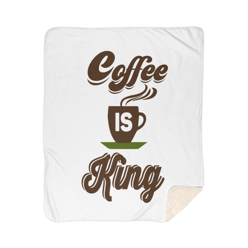 Coffee is King Home Sherpa Blanket Blanket by Mini Moo Moo Clothing Company
