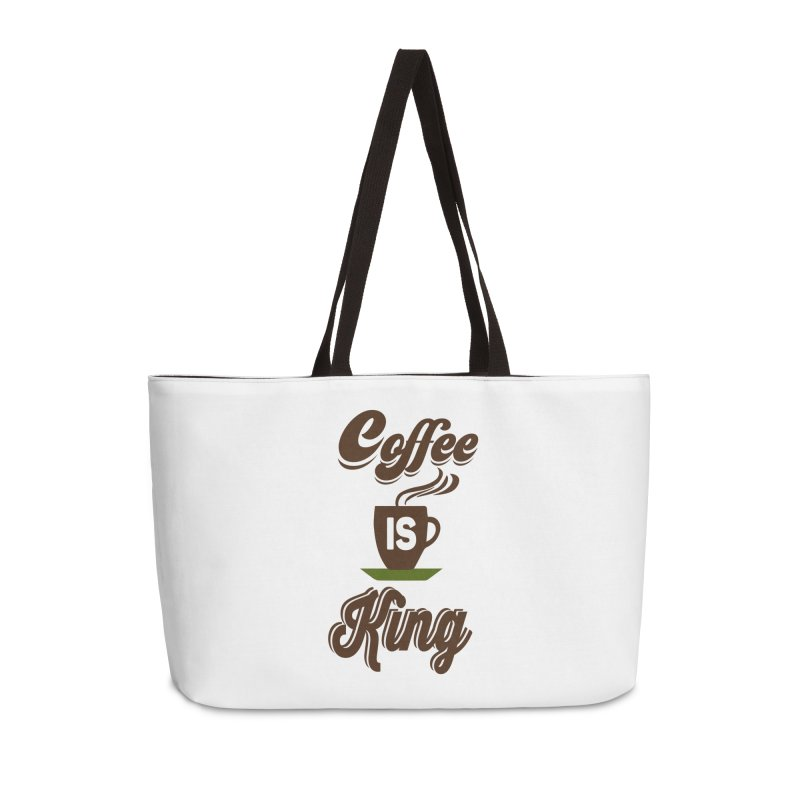 Coffee is King Accessories Weekender Bag Bag by Mini Moo Moo Clothing Company