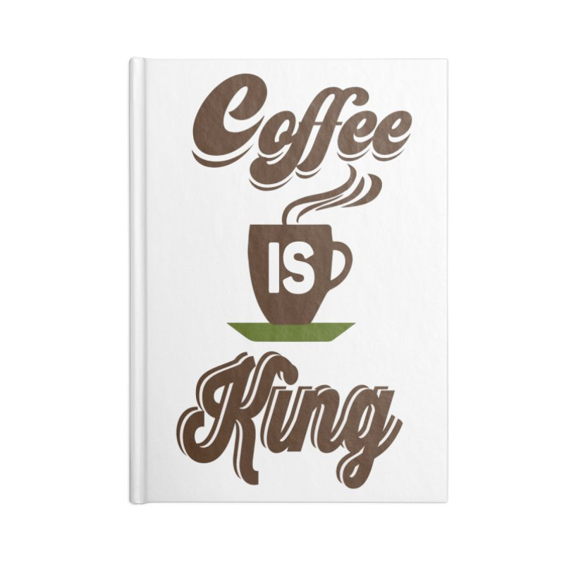 Coffee is King Accessories Lined Journal Notebook by Mini Moo Moo Clothing Company