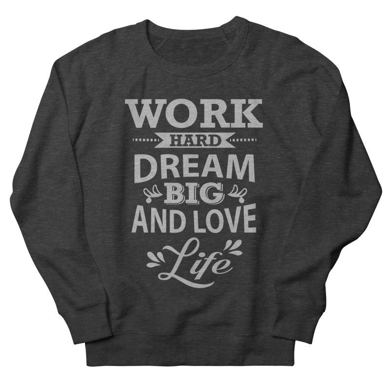 Work Dream Love Women's French Terry Sweatshirt by Mini Moo Moo Clothing Company