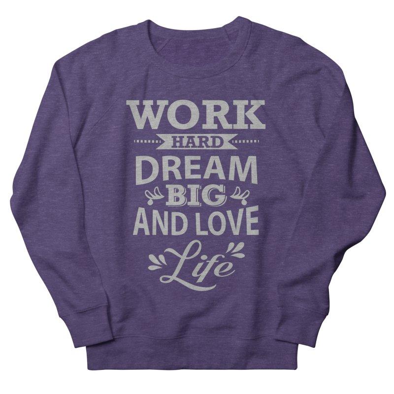Work Dream Love Men's French Terry Sweatshirt by Mini Moo Moo Clothing Company