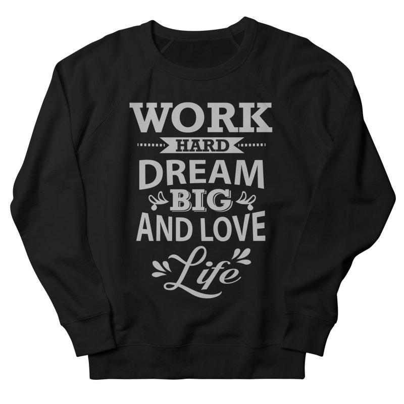 Work Dream Love Men's Sweatshirt by Mini Moo Moo Clothing Company