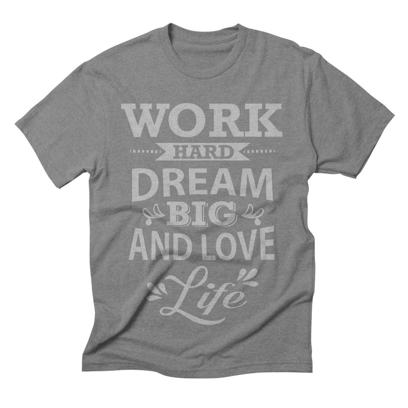 Work Dream Love Men's Triblend T-shirt by Mini Moo Moo Clothing Company