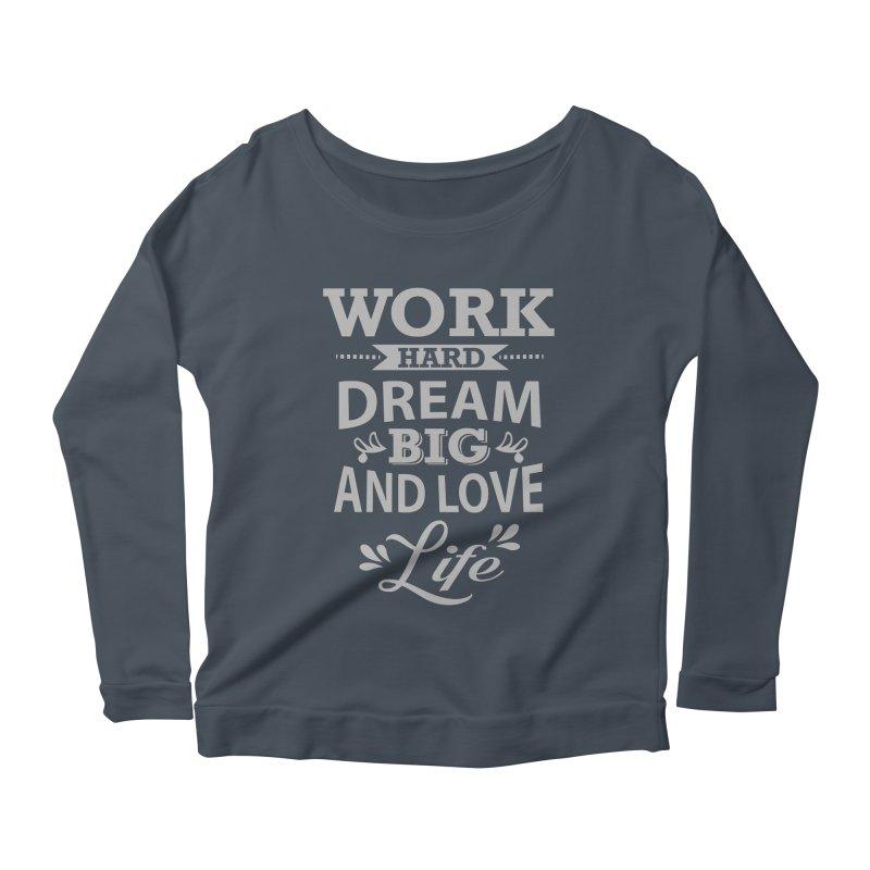 Work Dream Love Women's Scoop Neck Longsleeve T-Shirt by Mini Moo Moo Clothing Company