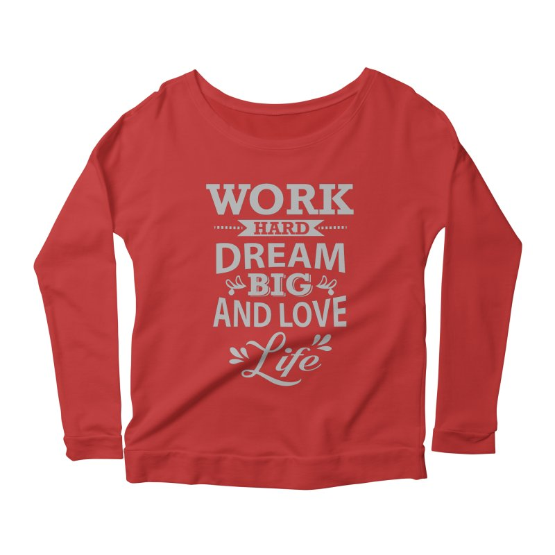 Work Dream Love Women's Scoop Neck Longsleeve T-Shirt by Mini Moo Moo Clothing Company