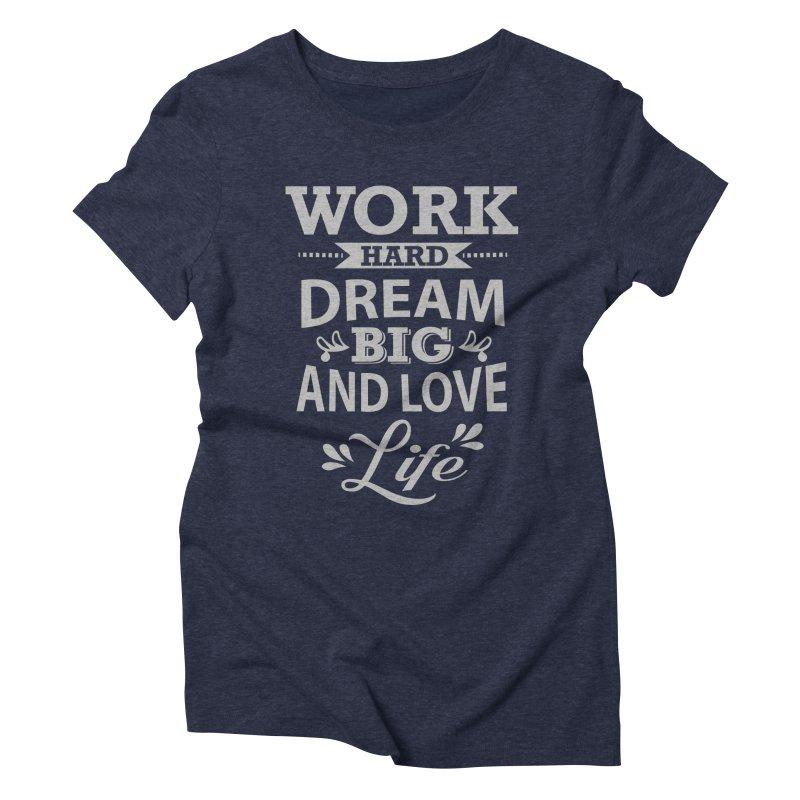 Work Dream Love Women's Triblend T-Shirt by Mini Moo Moo Clothing Company