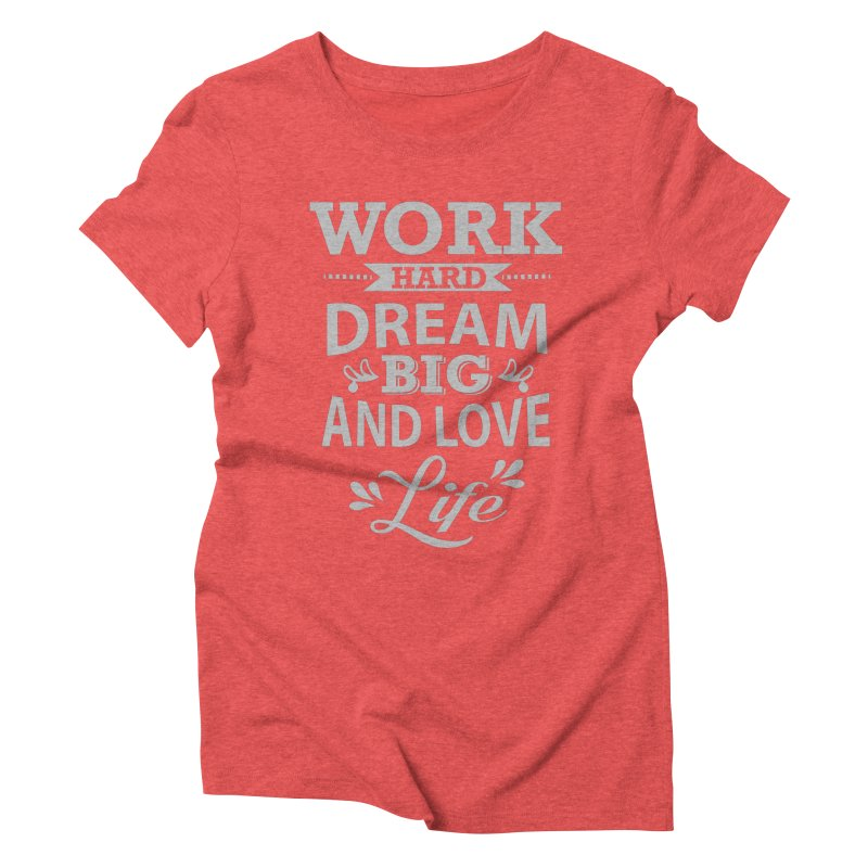 Work Dream Love Women's Triblend T-Shirt by Mini Moo Moo Clothing Company