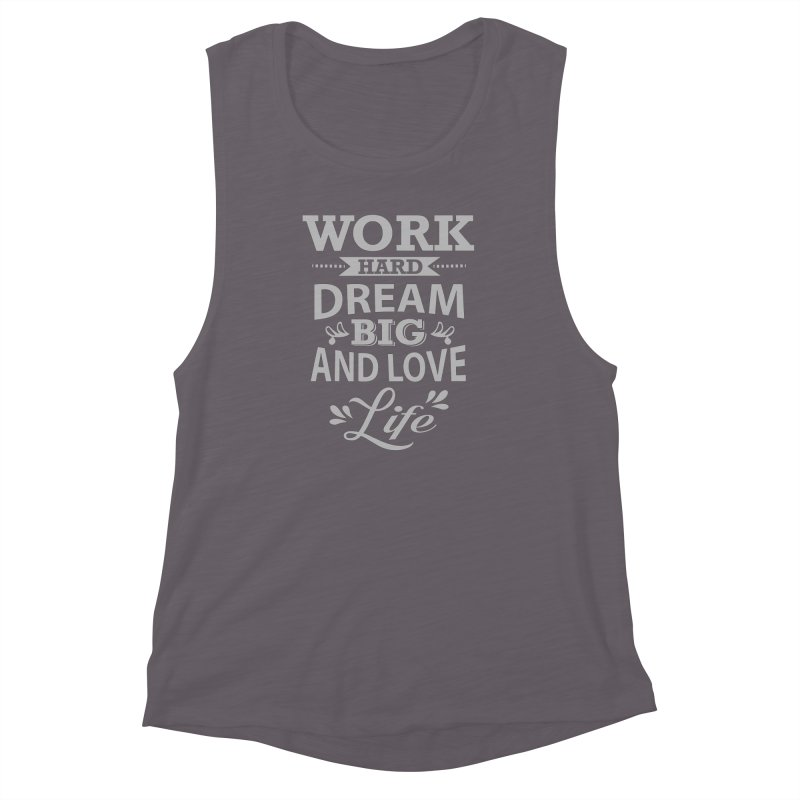 Work Dream Love Women's Muscle Tank by Mini Moo Moo Clothing Company
