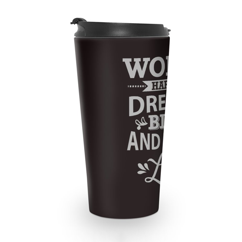 Work Dream Love Accessories Travel Mug by Mini Moo Moo Clothing Company