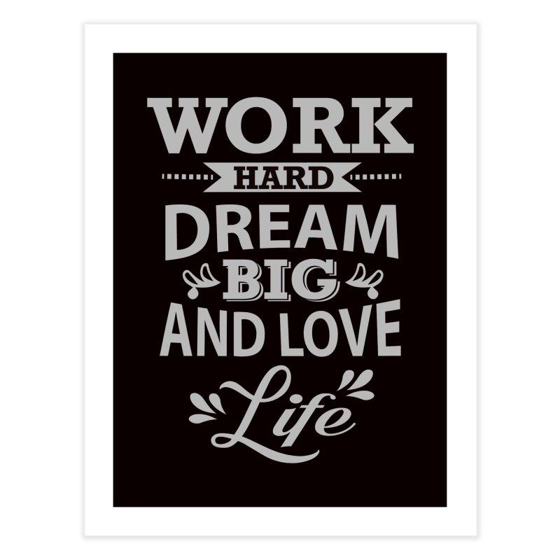 Work Dream Love Home Fine Art Print by Mini Moo Moo Clothing Company