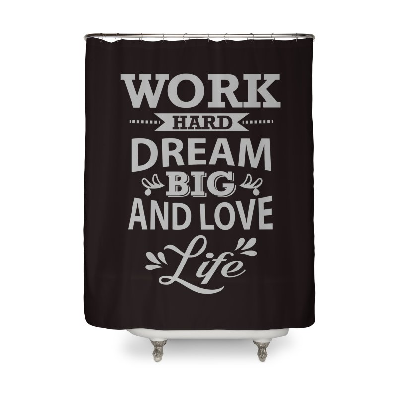 Work Dream Love Home Shower Curtain by Mini Moo Moo Clothing Company