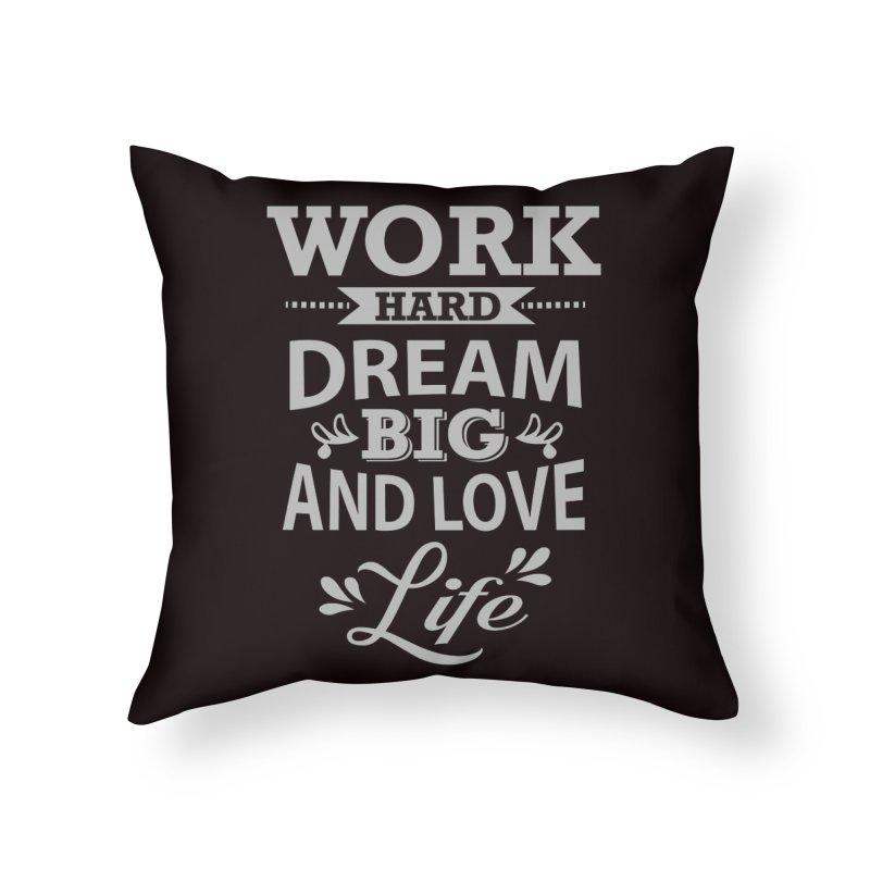 Work Dream Love Home Throw Pillow by Mini Moo Moo Clothing Company