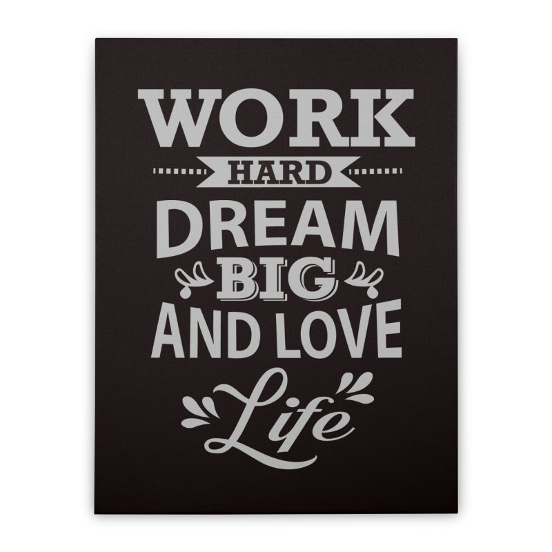 Work Dream Love Home Stretched Canvas by Mini Moo Moo Clothing Company