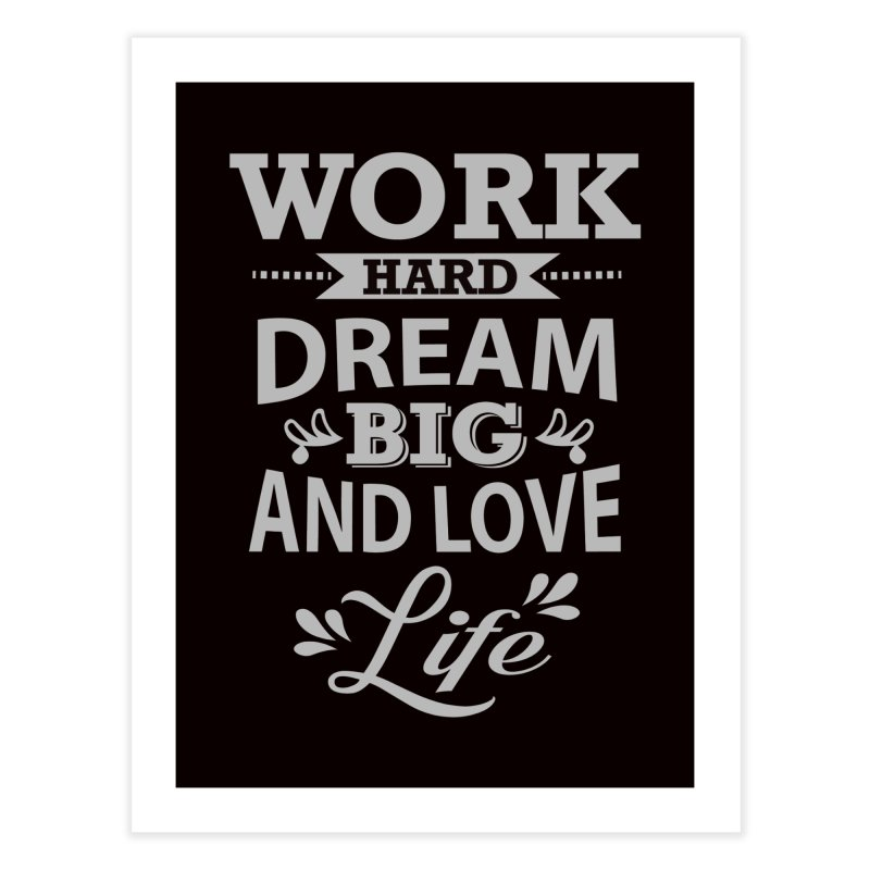 Work Dream Love Home Fine Art Print by Mini Moo Moo Clothing Company