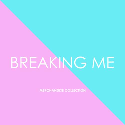 Breaking-Me-Collection