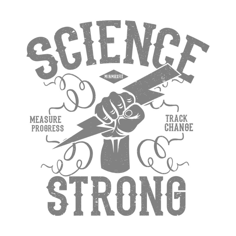 Science Strong Men's T-Shirt by MINMAXFIT