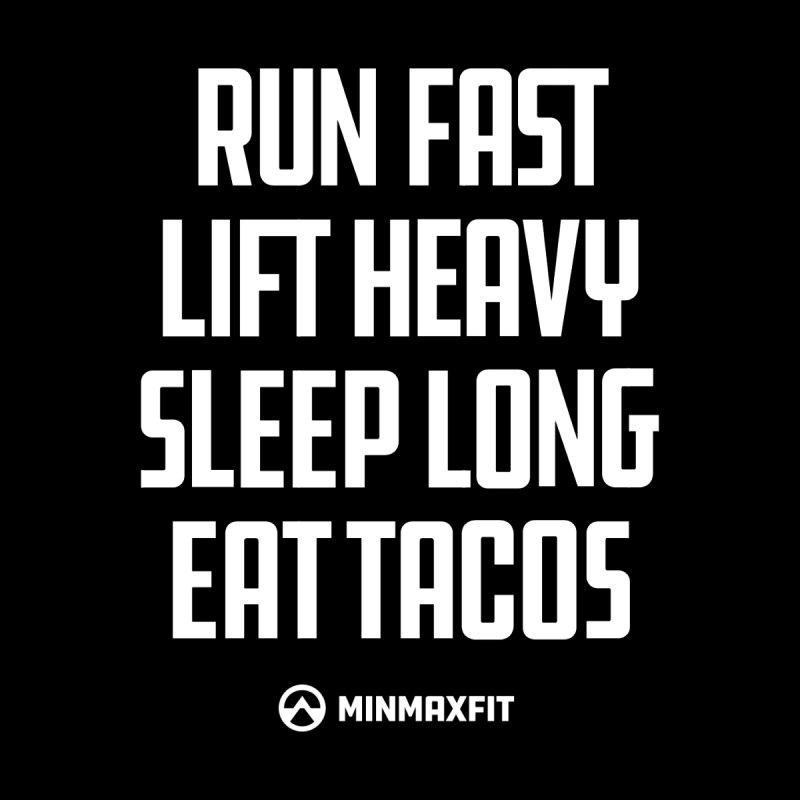 Run Lift Sleep Taco Men's T-Shirt by MINMAXFIT