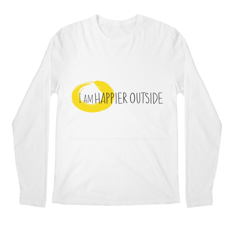I Am Happier Outside Men's Longsleeve T-Shirt by Mish Sommers and Happier Outside
