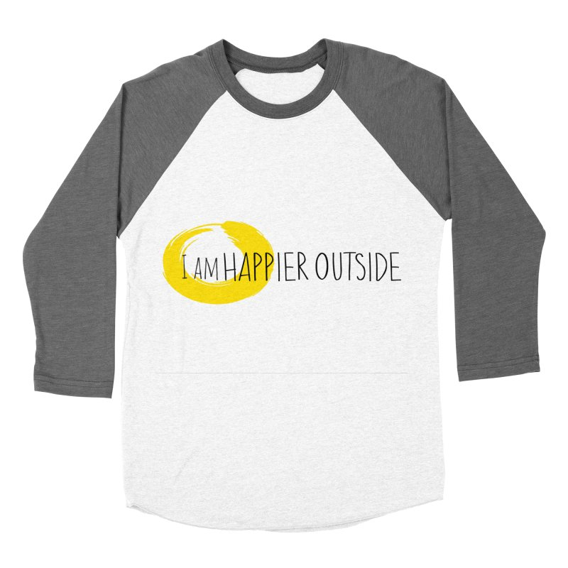 I Am Happier Outside Men's Baseball Triblend Longsleeve T-Shirt by Mish Sommers and Happier Outside