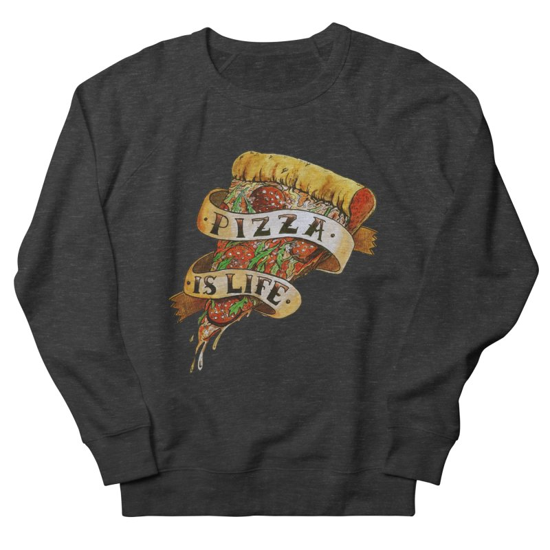Pizza Is Life Women's French Terry Sweatshirt by miskel's Shop