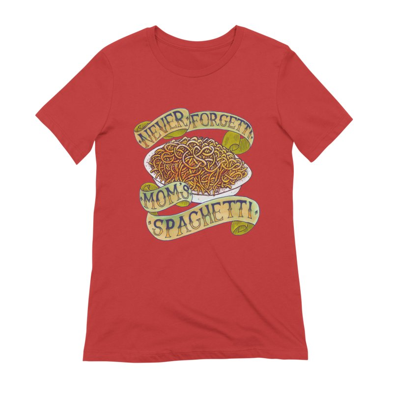 Never Forgetti Mom's Spaghetti Women's Extra Soft T-Shirt by miskel's Shop
