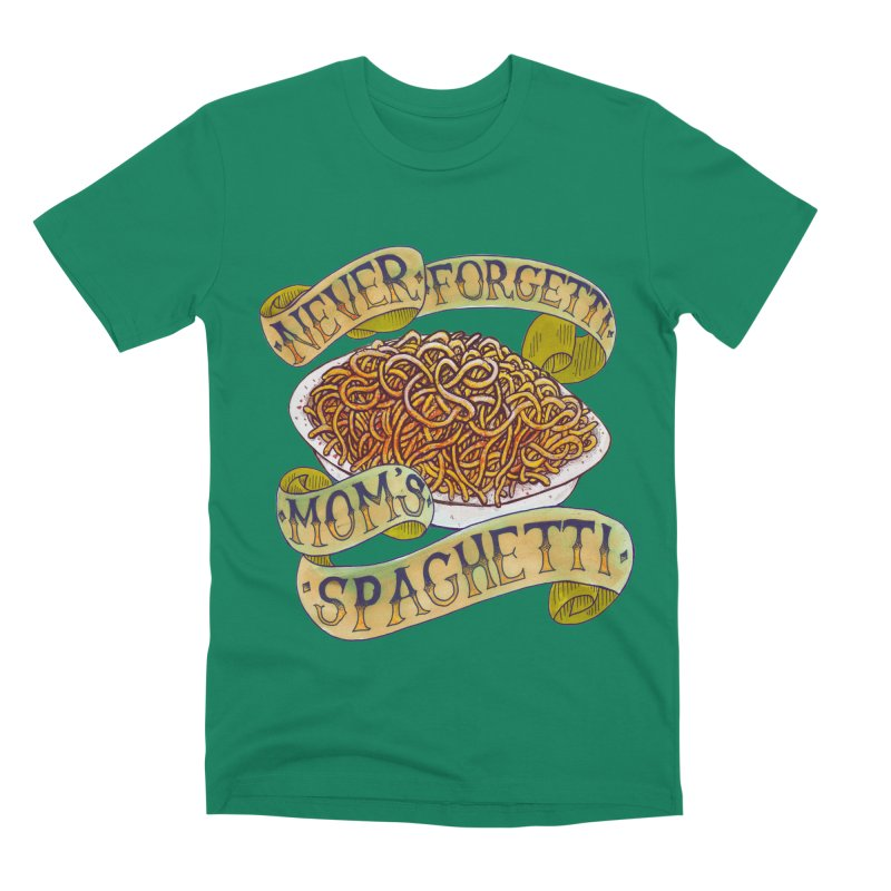 Never Forgetti Mom's Spaghetti Men's Premium T-Shirt by miskel's Shop