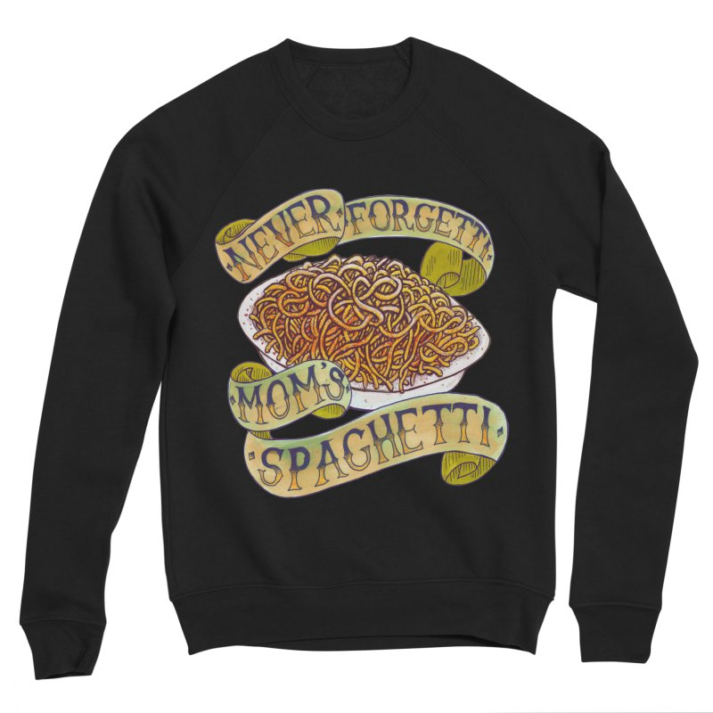 Never Forgetti Mom's Spaghetti Men's Sponge Fleece Sweatshirt by miskel's Shop