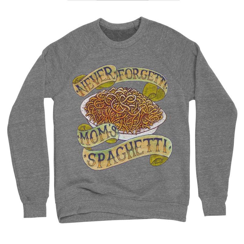 Never Forgetti Mom's Spaghetti Women's Sponge Fleece Sweatshirt by miskel's Shop