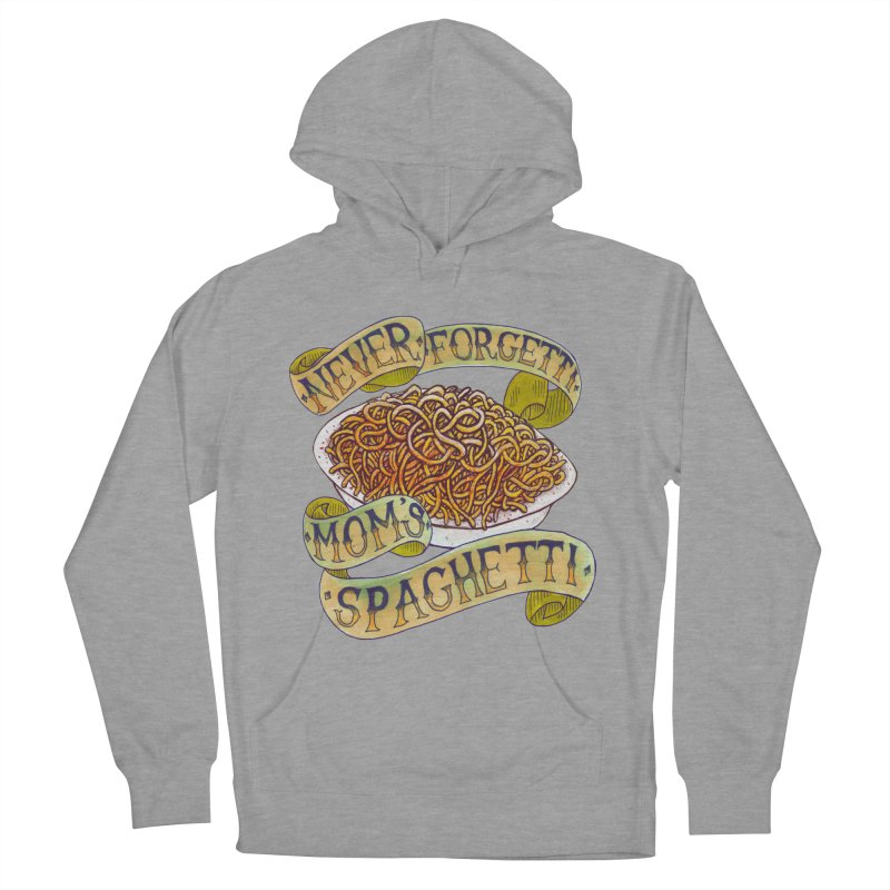 Never Forgetti Mom's Spaghetti Women's Pullover Hoody by miskel's Shop