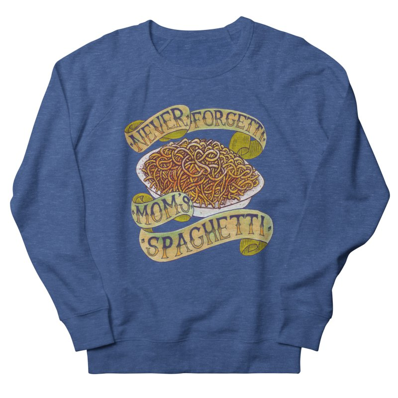 Never Forgetti Mom's Spaghetti Men's Sweatshirt by miskel's Shop