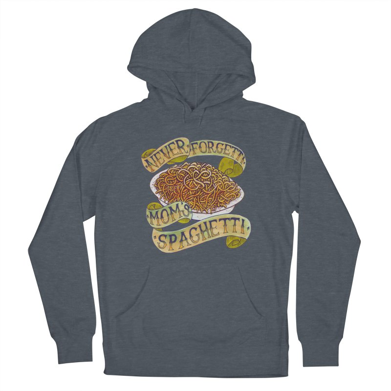 Never Forgetti Mom's Spaghetti Men's Pullover Hoody by miskel's Shop