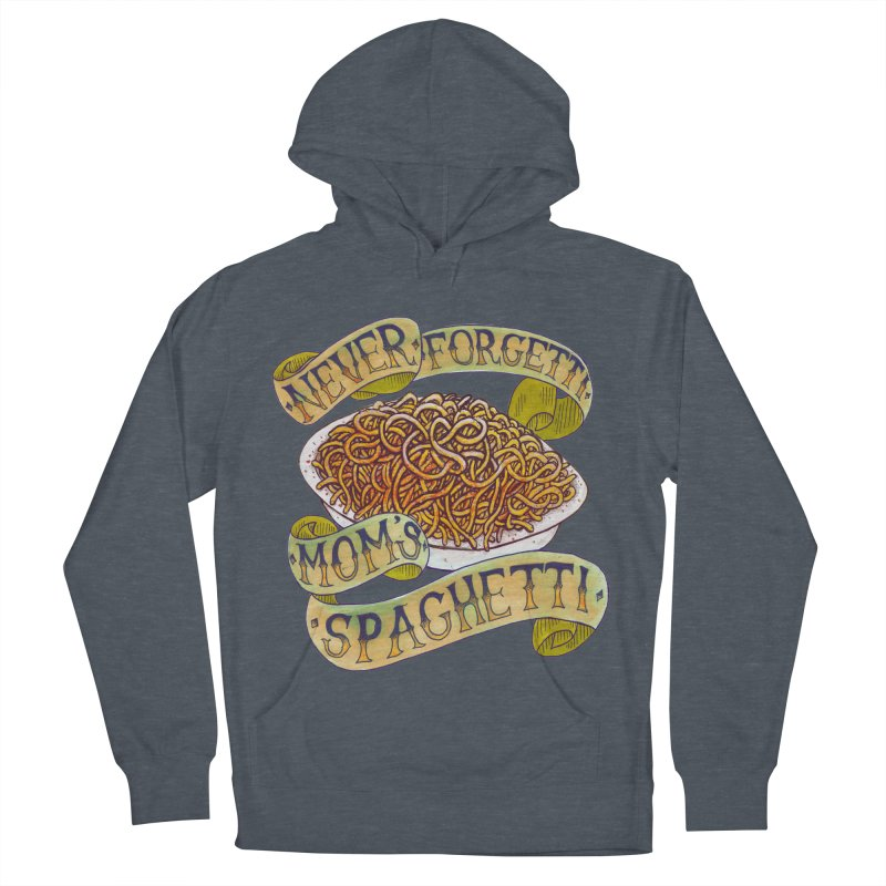 Never Forgetti Mom's Spaghetti Women's French Terry Pullover Hoody by miskel's Shop