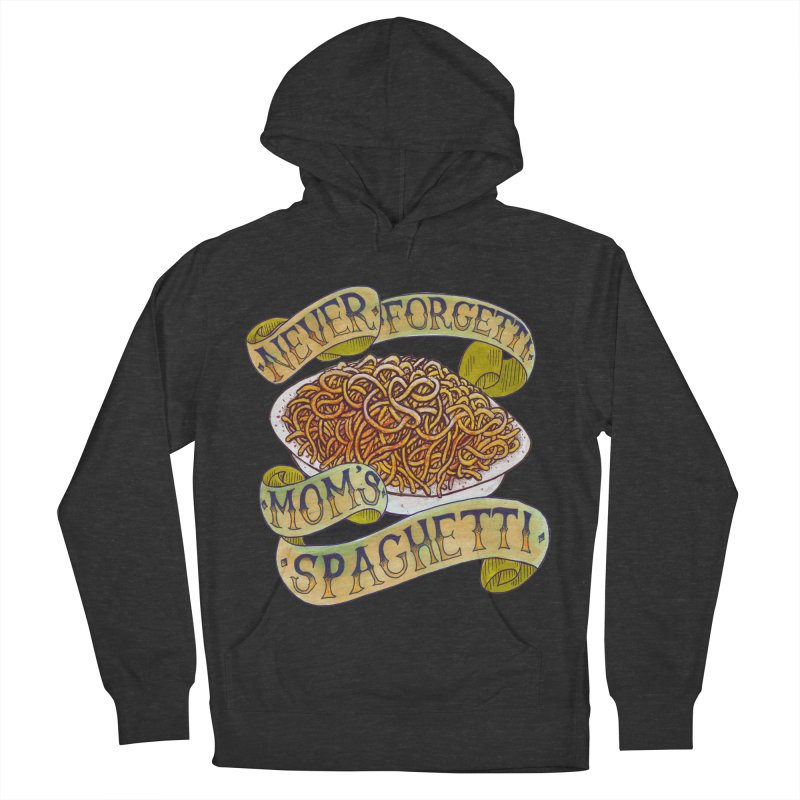 Never Forgetti Mom's Spaghetti Men's French Terry Pullover Hoody by miskel's Shop