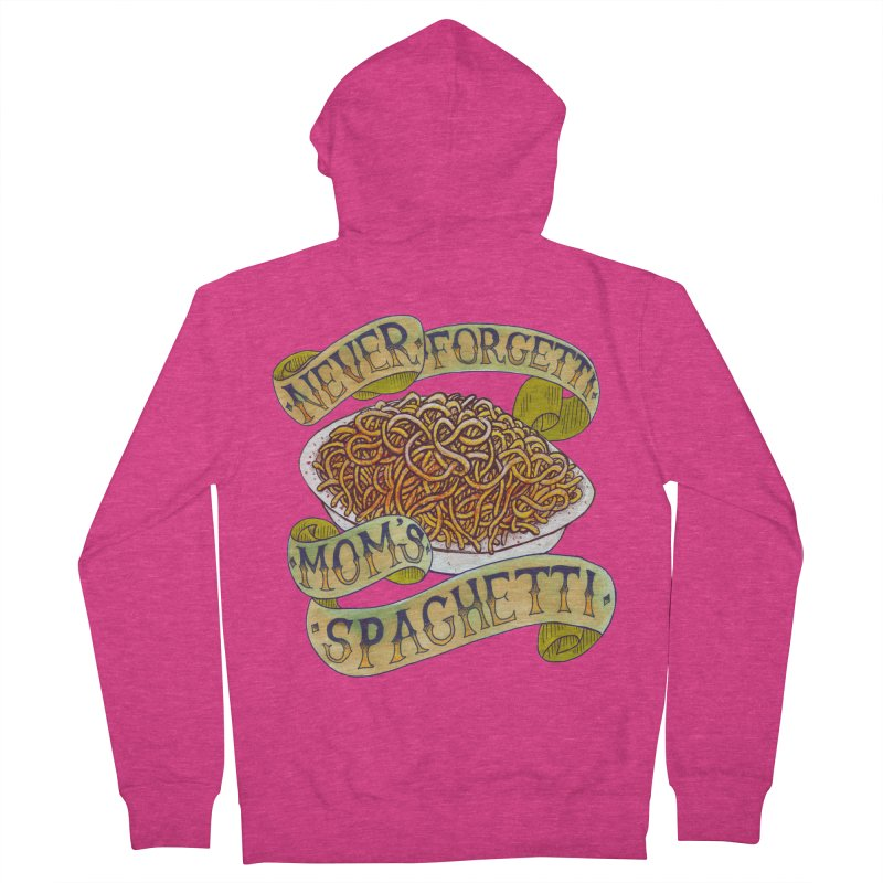 Never Forgetti Mom's Spaghetti Women's French Terry Zip-Up Hoody by miskel's Shop