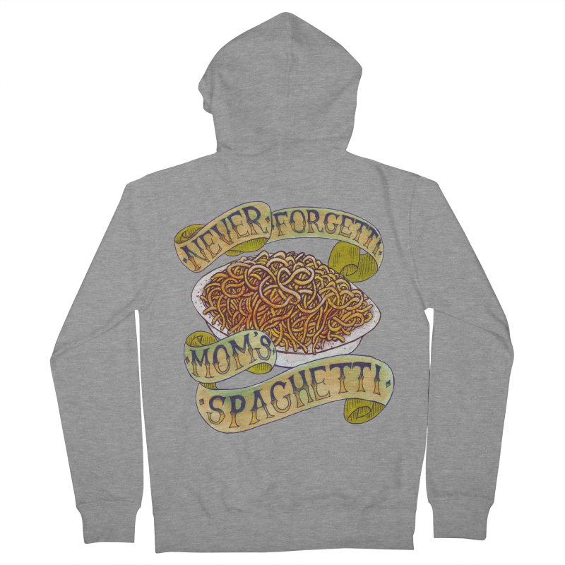 Never Forgetti Mom's Spaghetti Men's French Terry Zip-Up Hoody by miskel's Shop