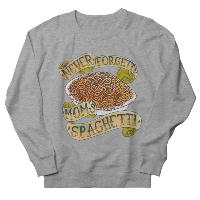 Never Forgetti Mom's Spaghetti Women's French Terry Sweatshirt by miskel's Shop