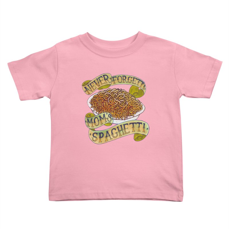 Never Forgetti Mom's Spaghetti Kids Toddler T-Shirt by miskel's Shop