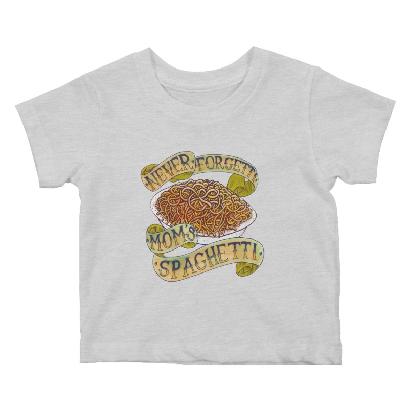 Never Forgetti Mom's Spaghetti Kids Baby T-Shirt by miskel's Shop