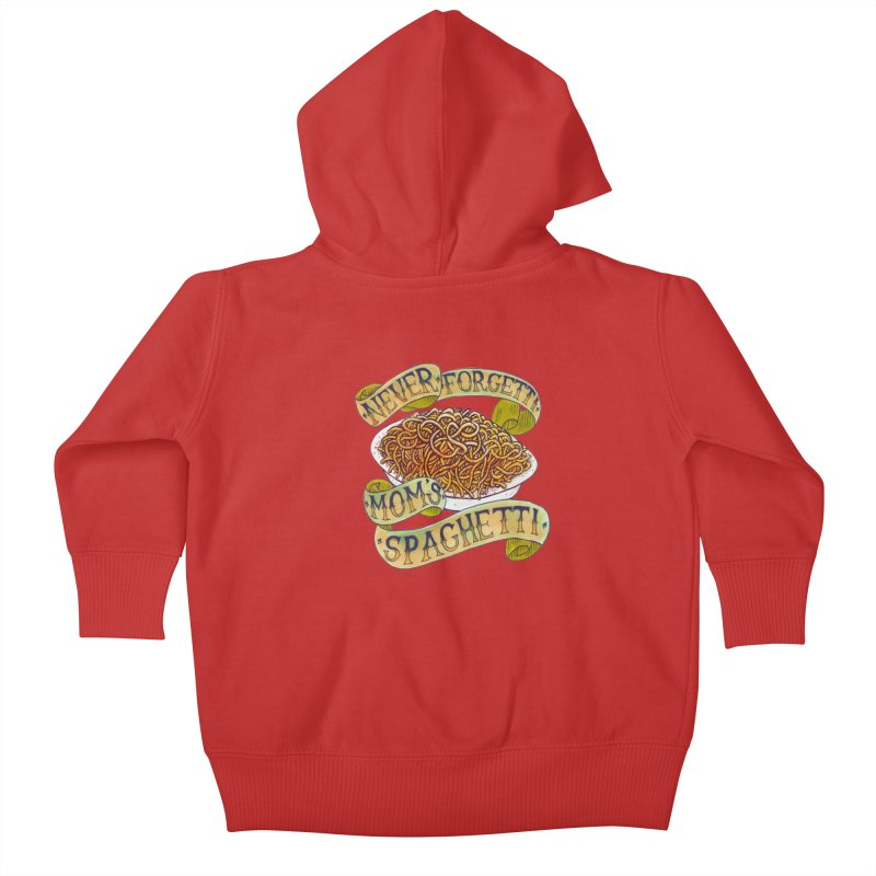 Never Forgetti Mom's Spaghetti Kids Baby Zip-Up Hoody by miskel's Shop