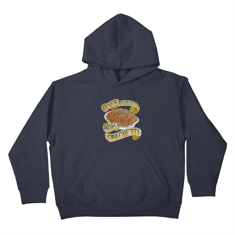 Never Forgetti Mom's Spaghetti Kids Pullover Hoody by miskel's Shop