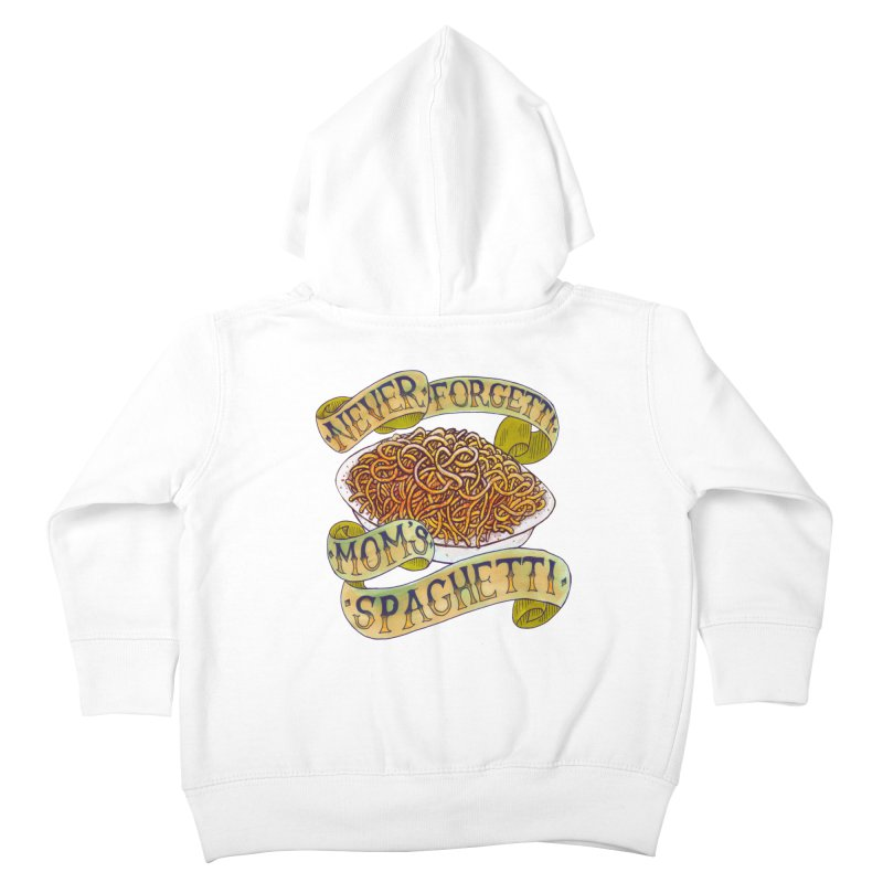 Never Forgetti Mom's Spaghetti Kids Toddler Zip-Up Hoody by miskel's Shop