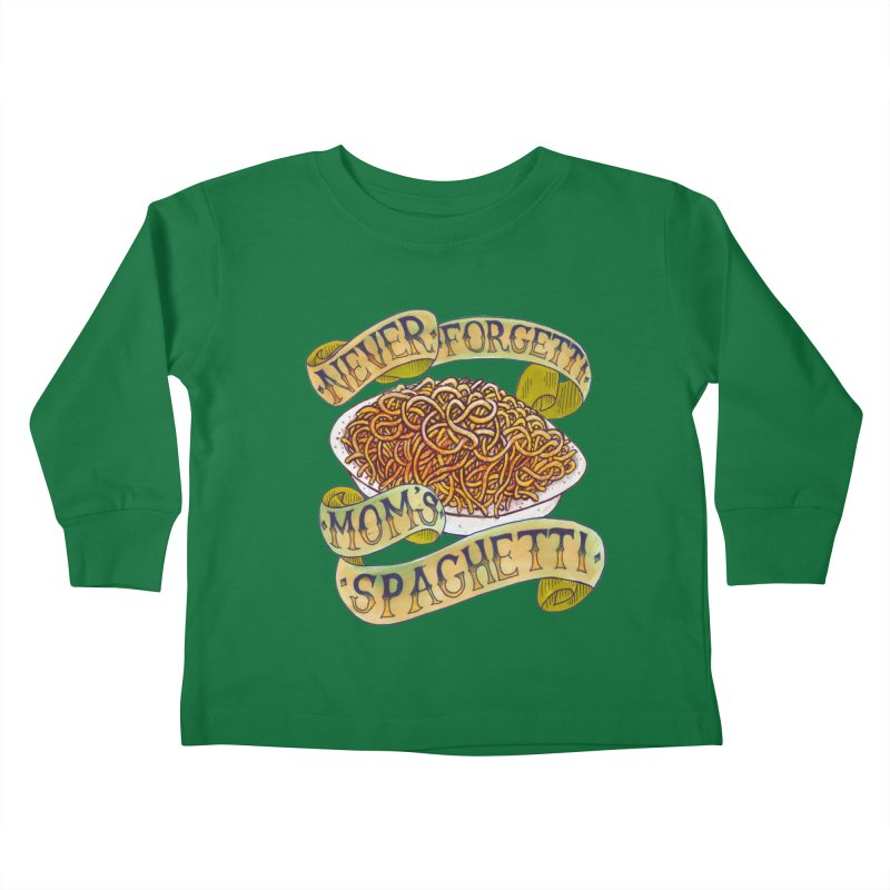 Never Forgetti Mom's Spaghetti Kids Toddler Longsleeve T-Shirt by miskel's Shop