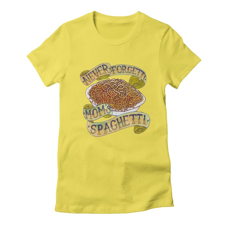 Never Forgetti Mom's Spaghetti Women's Fitted T-Shirt by miskel's Shop