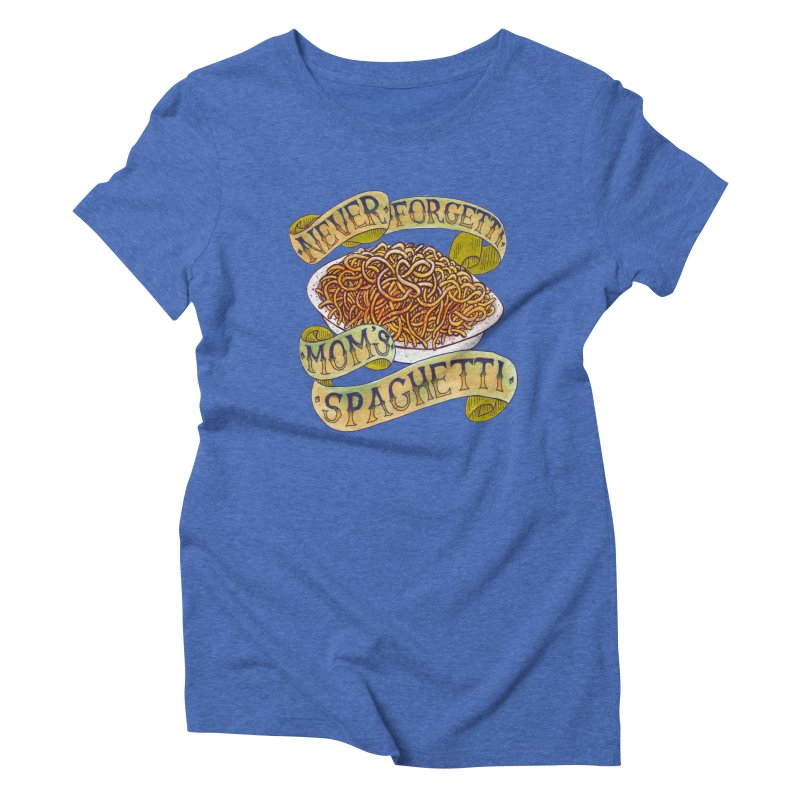 Never Forgetti Mom's Spaghetti Women's Triblend T-Shirt by miskel's Shop
